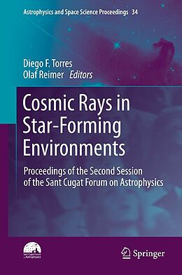 E-Book (pdf) Cosmic Rays in Star-Forming Environments von Diego F. Torres, Olaf Reimer