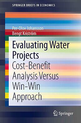 Kartonierter Einband Evaluating Water Projects von Per-Olov Johansson, Bengt Kriström