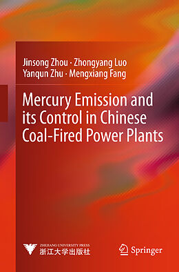 Fester Einband Mercury Emission and its Control in Chinese Coal-Fired Power Plants von Jinsong Zhou, Zhongyang Luo, Yanqun Zhu