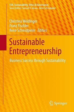 E-Book (pdf) Sustainable Entrepreneurship von Christina Weidinger, Franz Fischler, René Schmidpeter