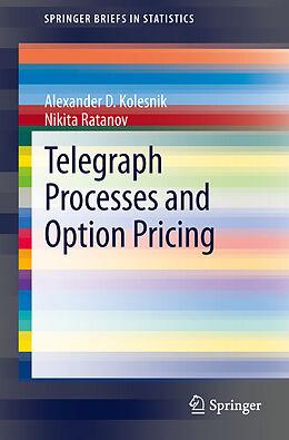 Kartonierter Einband Telegraph Processes and Option Pricing von Nikita Ratanov, Alexander D. Kolesnik