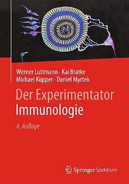 E-Book (pdf) Der Experimentator: Immunologie von Werner Luttmann, Kai Bratke, Michael Küpper