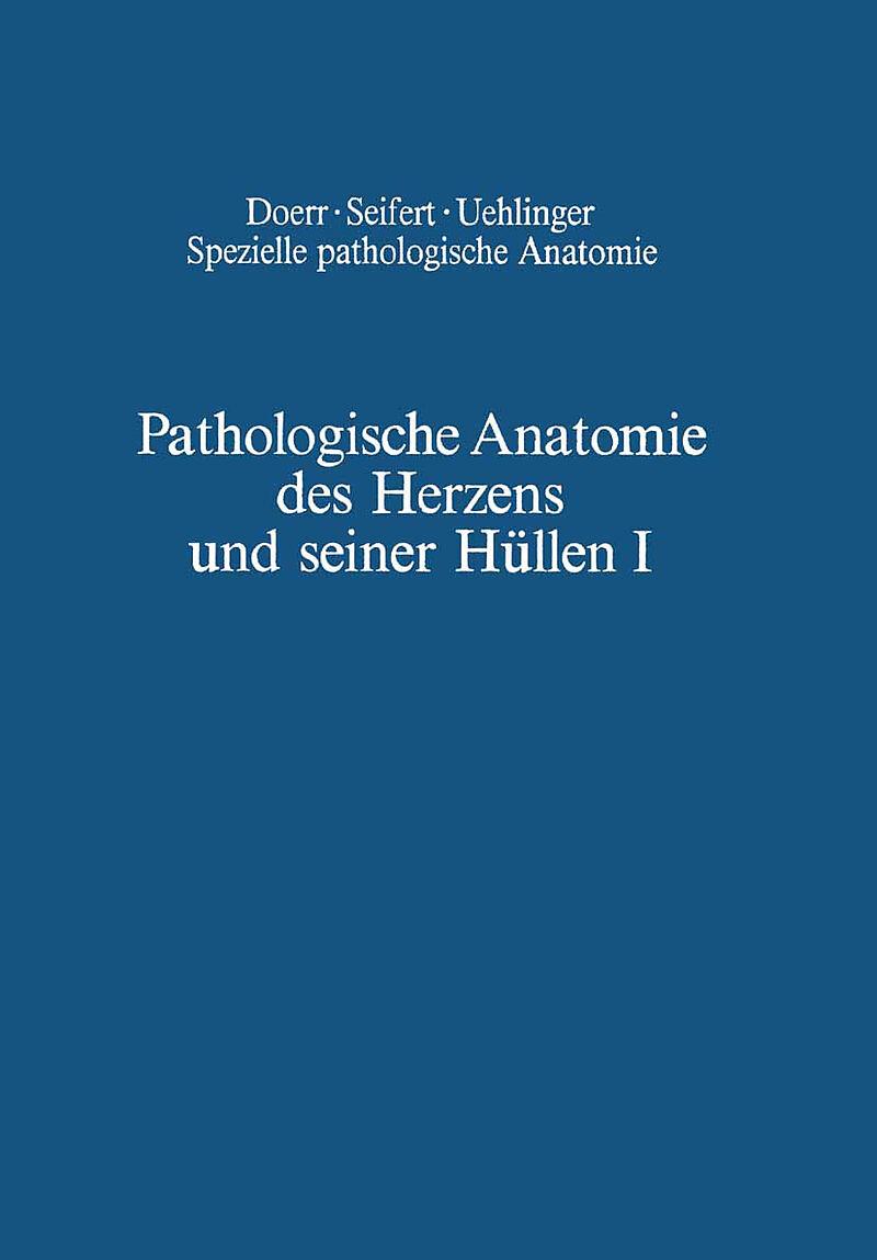 Pathologische Anatomie des Herzens und seiner Hüllen - B. Chuaqui ...