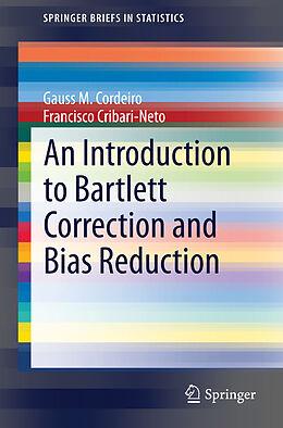 Kartonierter Einband An Introduction to Bartlett Correction and Bias Reduction von Francisco Cribari-Neto, Gauss M. Cordeiro