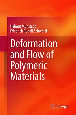 E-Book (pdf) Deformation and Flow of Polymeric Materials von Helmut Münstedt, Friedrich Rudolf Schwarzl