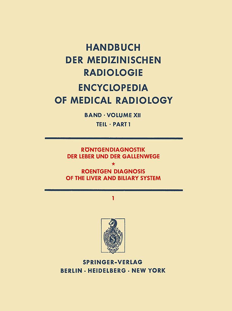Röntgendiagnostik der Leber und der Gallenwege Teil 1 / Roentgen ...