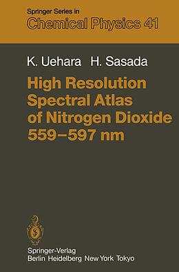 Kartonierter Einband High Resolution Spectral Atlas of Nitrogen Dioxide 559-597 nm von H. Sasada, K. Uehara