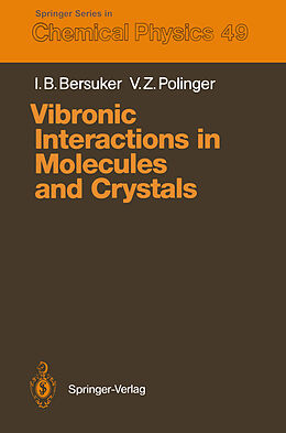 Kartonierter Einband Vibronic Interactions in Molecules and Crystals von Isaac B. Bersuker, Victor Z. Polinger