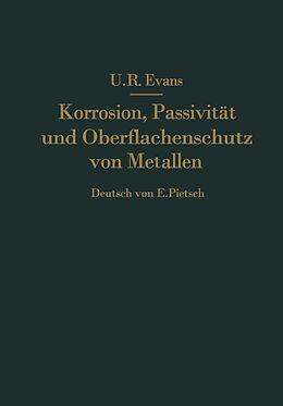 Kartonierter Einband Korrosion, Passivität und Oberflächenschutz von Metallen von R. Evans, E. Pietsch