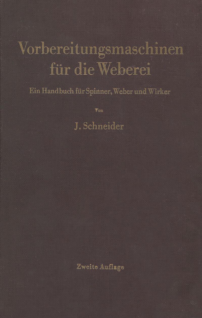 Vorbereitungsmaschinen für die Weberei - Josef Schneider - Buch ...
