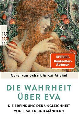 E-Book (epub) Die Wahrheit über Eva von Carel van Schaik, Kai Michel