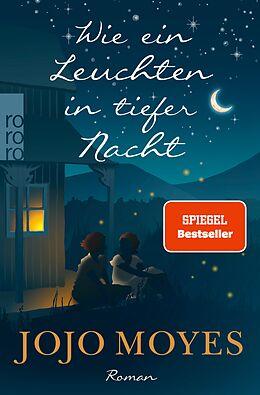 E-Book (epub) Wie ein Leuchten in tiefer Nacht von Jojo Moyes