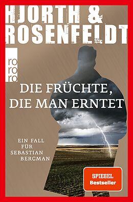 E-Book (epub) Die Früchte, die man erntet von Michael Hjorth, Hans Rosenfeldt