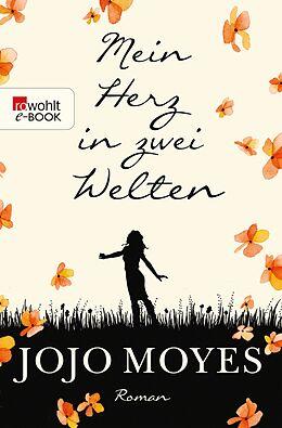 E-Book (epub) Mein Herz in zwei Welten von Jojo Moyes