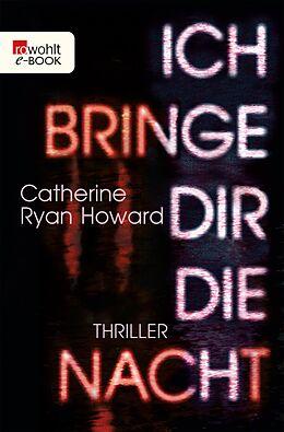 E-Book (epub) Ich bringe dir die Nacht von Catherine Ryan Howard