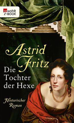 E-Book (epub) Die Tochter der Hexe von Astrid Fritz