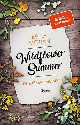 E-Book (epub) Wildflower Summer - In diesem Moment von Kelly Moran