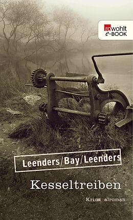 E-Book (epub) Kesseltreiben von Hiltrud Leenders, Michael Bay, Artur Leenders