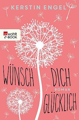 E-Book (epub) Wünsch dich glücklich von Kerstin Engel