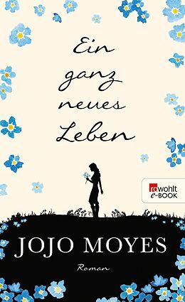 E-Book (epub) Ein ganz neues Leben von Jojo Moyes
