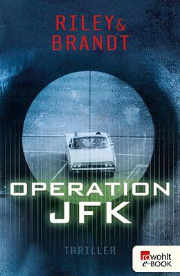 E-Book (epub) Operation JFK von Tess Riley, Christian Brandt