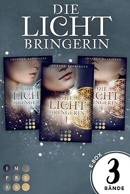 E-Book (epub) Sammelband der magischen Lichtbringer-Trilogie von Erfolgsautorin Johanna Danninger von Johanna Danninger