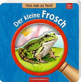 Von nah zu fern! Der kleine Frosch [Version allemande]