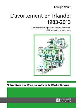 eBook (epub) Lavortement en Irlande : 19832013 de Edwige Nault