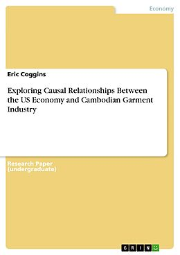 E-Book (epub) Exploring Causal Relationships Between the US Economy and Cambodian Garment Industry von Eric Coggins