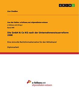 E-Book (pdf) Die GmbH & Co KG nach der Unternehmensteuerreform 2008 von Lisa Claußen