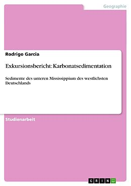 Kartonierter Einband Exkursionsbericht: Karbonatsedimentation von Rodrigo Garcia