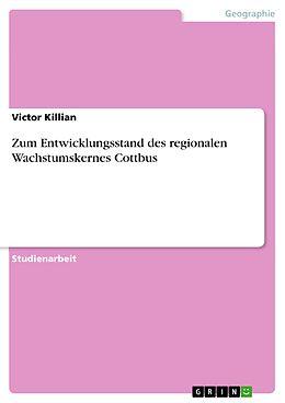 E-Book (epub) Zum Entwicklungsstand des regionalen Wachstumskernes Cottbus von Victor Killian