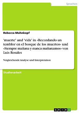 E-Book (epub) 'muerte' und 'vida' in «Recordando un temblor en el bosque de los muertos» und «Siempre mañana y nunca mañanamos» von Luis Rosales von Rebecca Mahnkopf