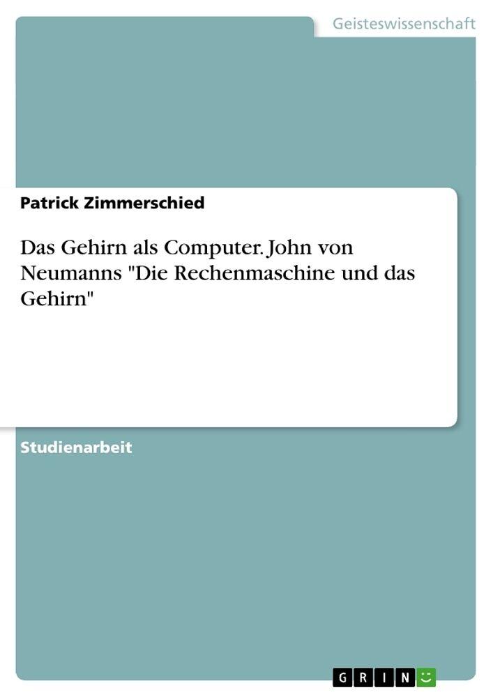 Das Gehirn Als Computer John Von Neumanns Die Rechenmaschine Und