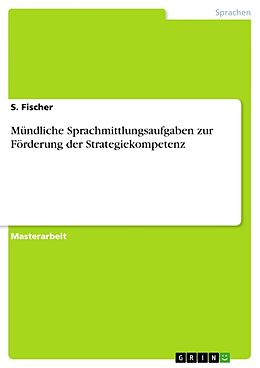 Kartonierter Einband Mündliche Sprachmittlungsaufgaben zur Förderung der Strategiekompetenz von S. Fischer
