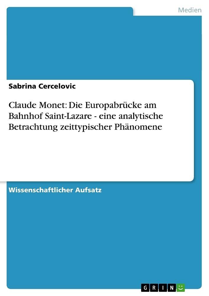 claude monet die europabrcke am bahnhof saint lazare eine analytische betrachtung zeittypischer phnomene german edition