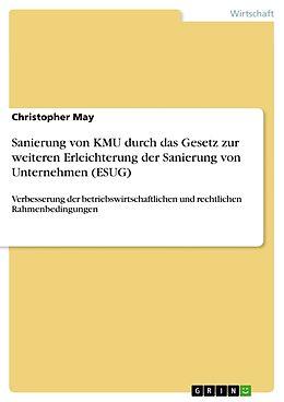 Kartonierter Einband Sanierung von KMU durch das Gesetz zur weiteren Erleichterung der Sanierung von Unternehmen (ESUG) von Christopher May