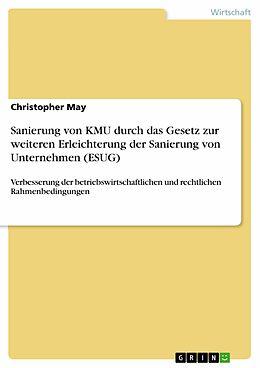 E-Book (epub) Sanierung von KMU durch das Gesetz zur weiteren Erleichterung der Sanierung von Unternehmen (ESUG) von Christopher May