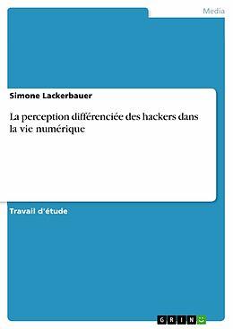 eBook (epub) La perception différenciée des hackers dans la vie numérique de Simone Lackerbauer
