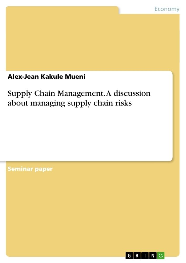 Supply Chain Management  A discussion about managing supply chain risks