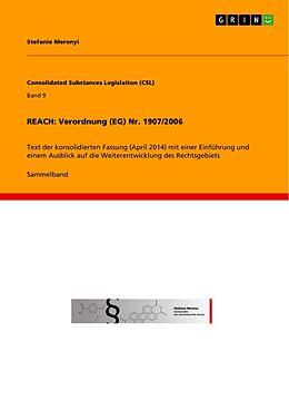 Kartonierter Einband REACH: Verordnung (EG) Nr. 1907/2006 von Stefanie Merenyi