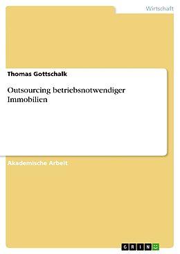 Kartonierter Einband Outsourcing betriebsnotwendiger Immobilien von Thomas Gottschalk