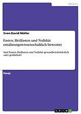 Fasten, Heilfasten und Nulldiät ernährungswissenschaftlich bewertet [Version allemande]