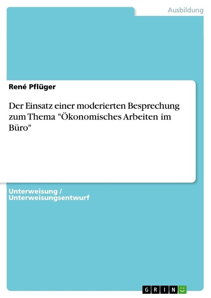 Der Einsatz Einer Moderierten Besprechung Zum Thema Okonomisches