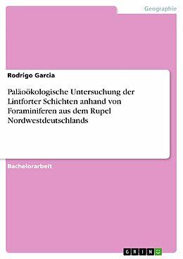 E-Book (epub) Paläoökologische Untersuchung der Lintforter Schichten anhand von Foraminiferen aus dem Rupel Nordwestdeutschlands von Rodrigo Garcia