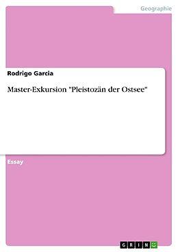 """Kartonierter Einband Master-Exkursion """"Pleistozän der Ostsee"""" von Rodrigo Garcia"""
