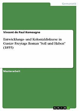 """E-Book (epub) Entwicklungs- und Kolonialdiskurse in Gustav Freytags Roman """"Soll und Haben"""" (1855) von Vincent De Paul Kemeugne"""