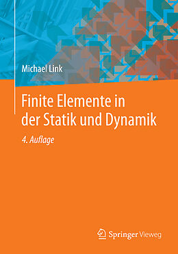 Kartonierter Einband Finite Elemente in der Statik und Dynamik von Michael Link