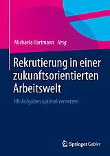 Rekrutierung in einer zukunftsorientierten Arbeitswelt [Version allemande]