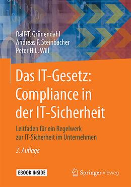 Set mit div. Artikeln (Set) Das IT-Gesetz: Compliance in der IT-Sicherheit von Ralf-T. Grünendahl, Andreas F. Steinbacher, Peter H.L. Will